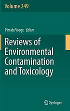Reviews of environmental contamination and toxicology. Volume 249