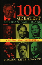 100 greatest African Americans : a biographical encyclopedia