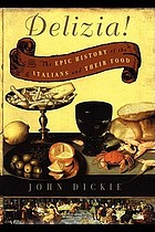 Delizia! : the epic history of the Italians and their food