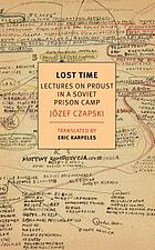Lost time : lectures on Proust in a Soviet prison camp