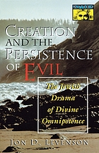 Creation and the persistence of evil : the Jewish drama of divine omnipotence
