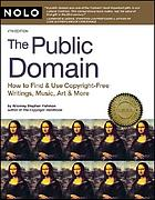 Public domain : how to find & use copyright-free writings, music, art & more