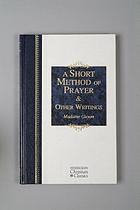 A short method of prayer & other writings