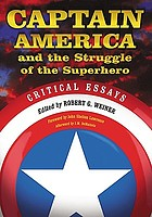 Captain America and the struggle of the superhero : critical essays