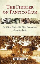 The fiddler on Pantico Run : an African captive, his white descendants, a search for family
