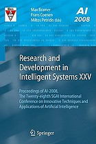 Research and development in intelligent systems XXV : proceedings of AI-2008, the Twenty-Eighth SGAI International Conference on Innovative Techniques and Applications of Artificial Intelligence