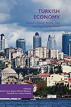 Turkish economy : between middle income trap and high income status