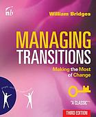 Managing transitions : making the most of change