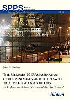 The February 2015 assassination of Boris Nemtsov and the flawed trial of his alleged killers : an exploration of Russia's