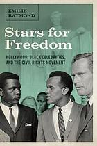 Stars for freedom : Hollywood, Black celebrities, and the civil rights movement