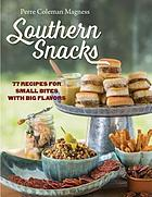 Southern snacks : 77 recipes for small bites with big flavors