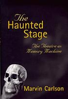The haunted stage : the theatre as memory machine