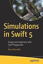 Simulations in Swift 5 : design and implement with Swift Playgrounds