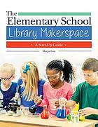 The Elementary School Library Makerspace.