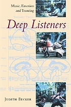 Deep listeners : music, emotion, and trancing