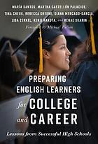 Preparing English learners for college and career : lessons from successful high schools