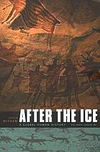 After the ice : a global human history, 20,000-5000 BC