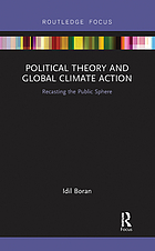 Political theory and global climate action : recasting the public sphere