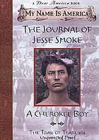 The journal of Jesse Smoke : a Cherokee boy
