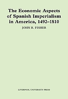 The Economic Aspects of Spanish Imperialism in America, 1492-1810