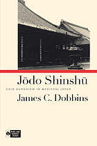 Jōdo Shinshū : Shin Buddhism in medieval Japan