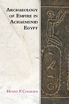 Archaeology of empire in Achaemenid Egypt