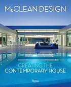 McClean Design : creating the contemporary house