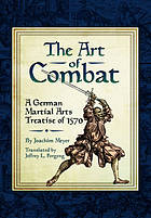 The art of combat : a German martial arts treatise of 1570