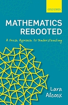 Mathematics rebooted : a fresh approach to understanding