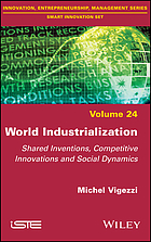 World Industrialization : Shared Inventions, Competitive Innovations, and Social Dynamics