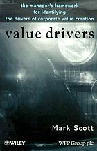 Value drivers : the manager's framework for identifying the drivers of corporate value creation
