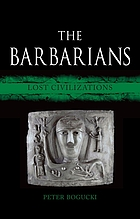 The barbarians : lost civilizations
