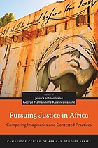 Pursuing justice in Africa : competing imaginaries and contested practices
