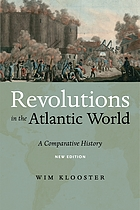 Revolutions in the Atlantic world : a comparative history
