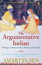 Argumentative indian - writings on indian history, culture and identity.