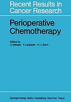 Perioperative chemotherapy : rationale, risk, and results