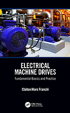 Electrical machine drives : fundamental basics and practice