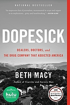 DOPESICK : dealers, doctors, and the drug company that addicted america.