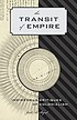 The transit of empire : indigenous critiques of... by Jodi A Byrd