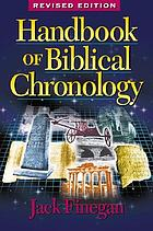 Handbook of biblical chronology : principles of time reckoning in the ancient world and problems of chronology in the Bible