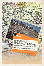 Crossing Central Europe : continuities and transformations, 1900 and 2000