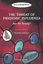 The threat of pandemic influenza : are we ready? : workshop summary