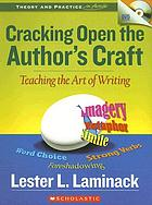 Cracking open the author's craft : teaching the art of writing