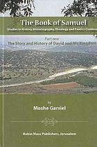 The Book of Samuel : studies in history, historiography, theology and poetics combined