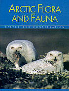 Arctic flora and fauna : status and conservation.