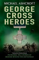 George cross heroes.