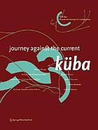 Küba : journey against the current