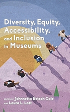 Diversity, equity, accessibility, and inclusion in museums