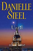 Until the end of time : a novel