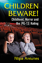 Children beware! : childhood, horror and the PG-13 rating